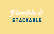 Flexible and Stackable